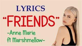 Lyrics FRIENDS - Anne Marie ft Marshmello