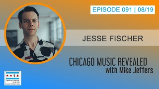CHICAGO MUSIC REVEALED with guest Jesse Fisher