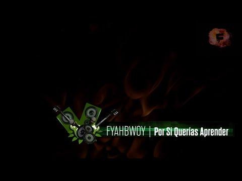 FYAHBWOY - Por Si Querías Aprender - ( LYRICS VIDEO )