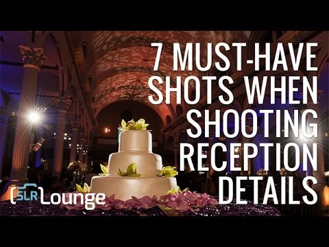 Wedding Photography Tutorial | 7 Must-Have Reception Details Photos