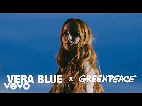Vera Blue - Vera Blue x Greenpeace - Like I Remember You