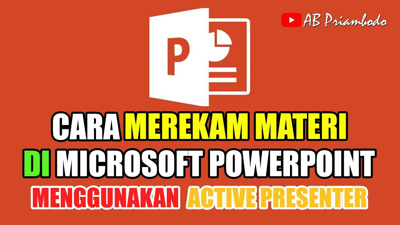 Cara Merekam Materi yang Ada di Microsoft PowerPoint ...