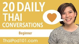 20 Daily Thai Conversations - Thai Practice for Beginners