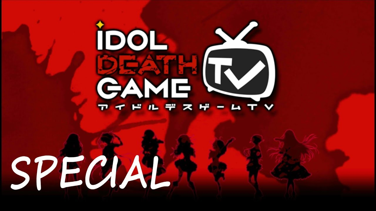 Idol Death Game TV – Every Death Live (Translated)