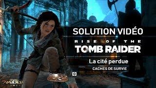 Rise of the Tomb Raider - Collectibles - La Cité perdue - Caches de survie