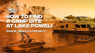 How To Find a Campsite at Lake Powell - Shade, Beach and Privacy!