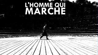 L'Homme qui marche (2014)