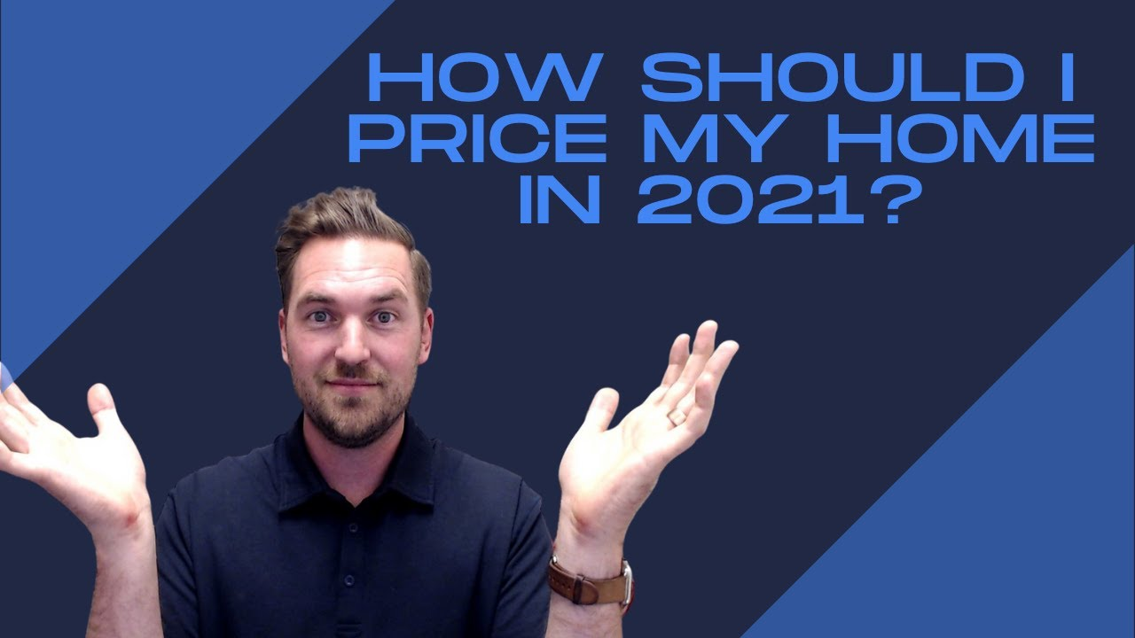 How should I price my home in Spring 2021