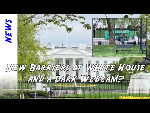 New barriers at the White House and the webcam is dark. What's going on at the White House Today?
