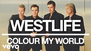 Westlife - Colour My World (Official Audio)