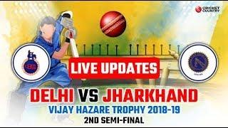 Live Stream : VIJAY HAZARE TROPHY 2018 -19 SEMIFINAL MATCH || DELHI VS JHARKHAND LIVE MATCH |