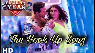 Hook Up Video Song | Student of the Year 2 | Talia | Tiger, Alia |