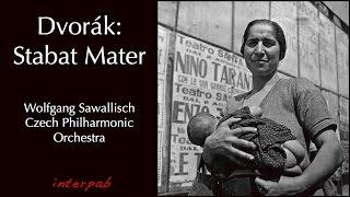 Dvořák: Stabat Mater • Wolfgang Sawallisch, Czech Philharmonic Orchestra and Chorus