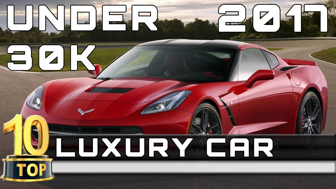 Top 10 Luxury Car Under 30k 2017 Release Dates And Prices Youtube