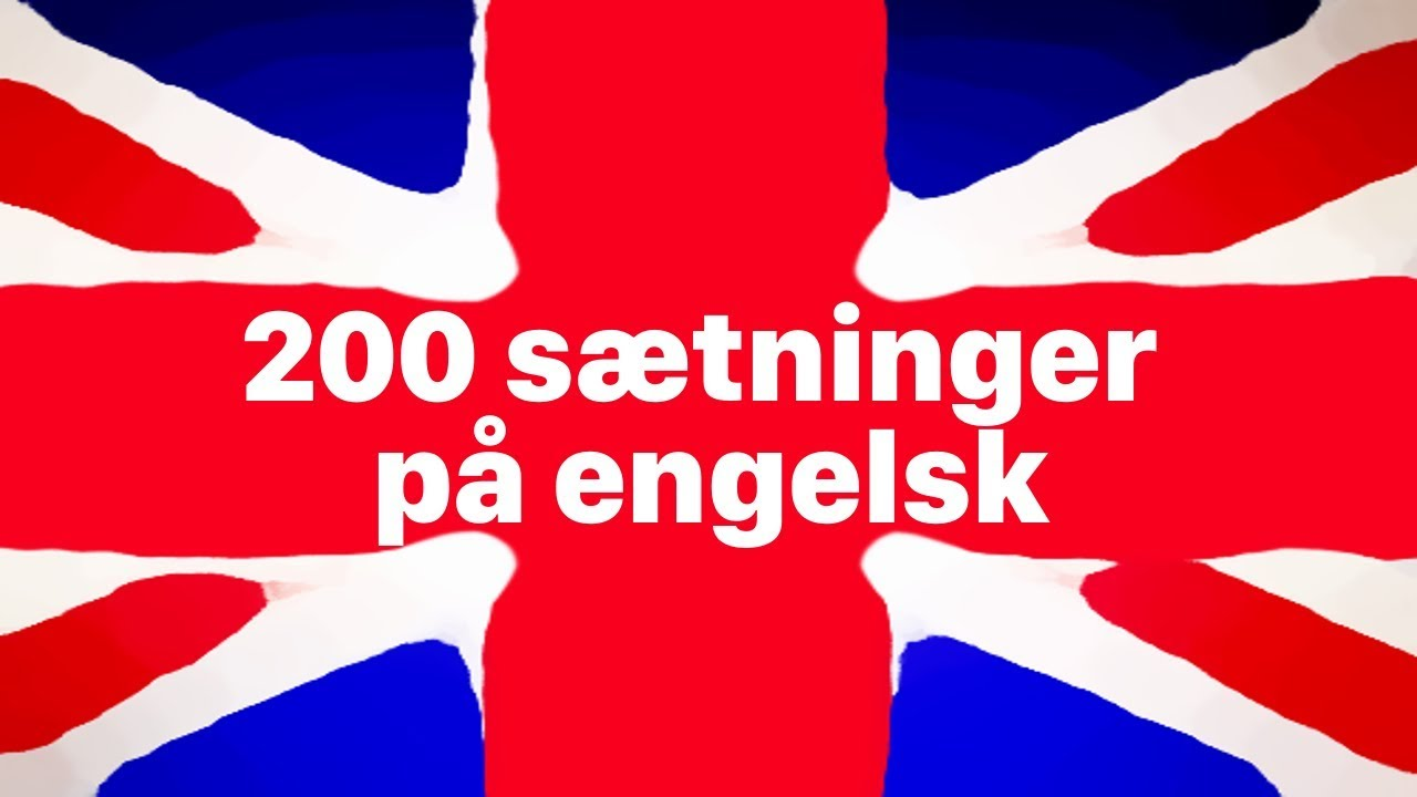 Lær engelsk: 200 sætninger på engelsk til begyndere