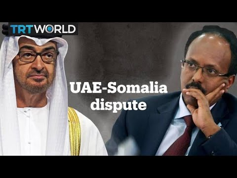 UAE and Somalia face off in diplomatic dispute