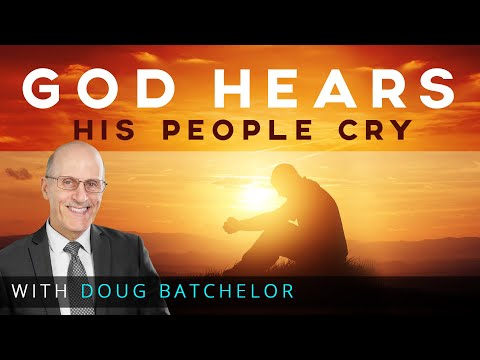 """God Hears His People Cry"" with Doug Batchelor"