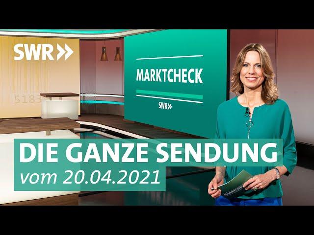 Sendung vom 20. April 2021 | Marktcheck SWR