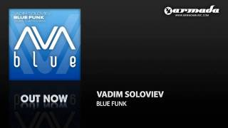 Vadim Soloviev - Blue Funk (Skytech Remix) (AVAD022)