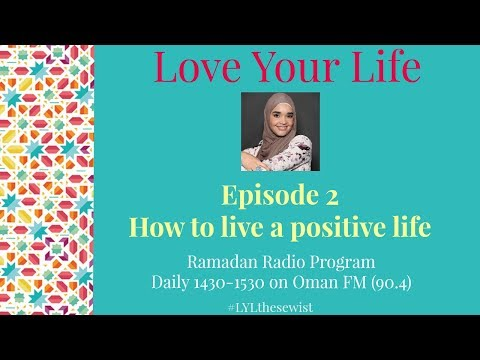 EP 2 How to live a positive life | Love Your Life | The Sewist
