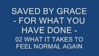 Watch Saved By Grace What It Takes To Feel Normal Again video