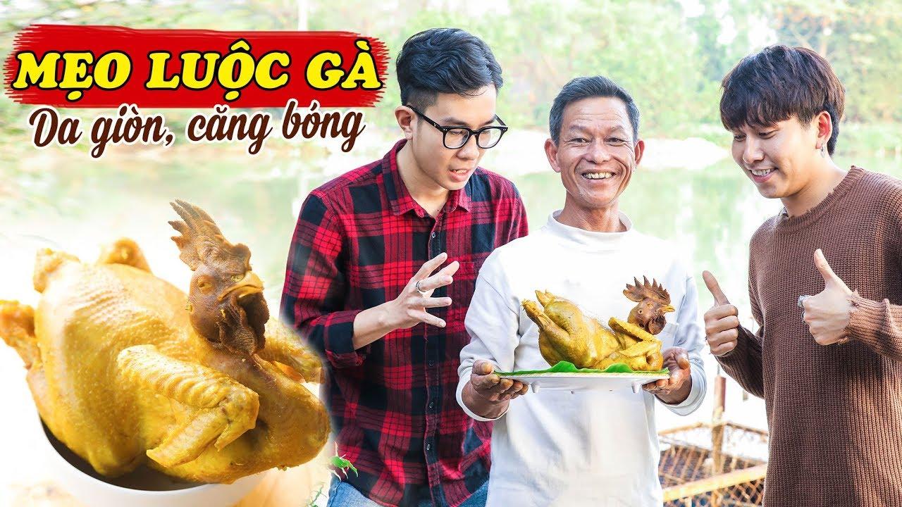 Ông Thọ Chia Sẻ Cách Luộc Gà Da Vàng Óng, Mềm Thịt | The Best Way To Boil Chicken