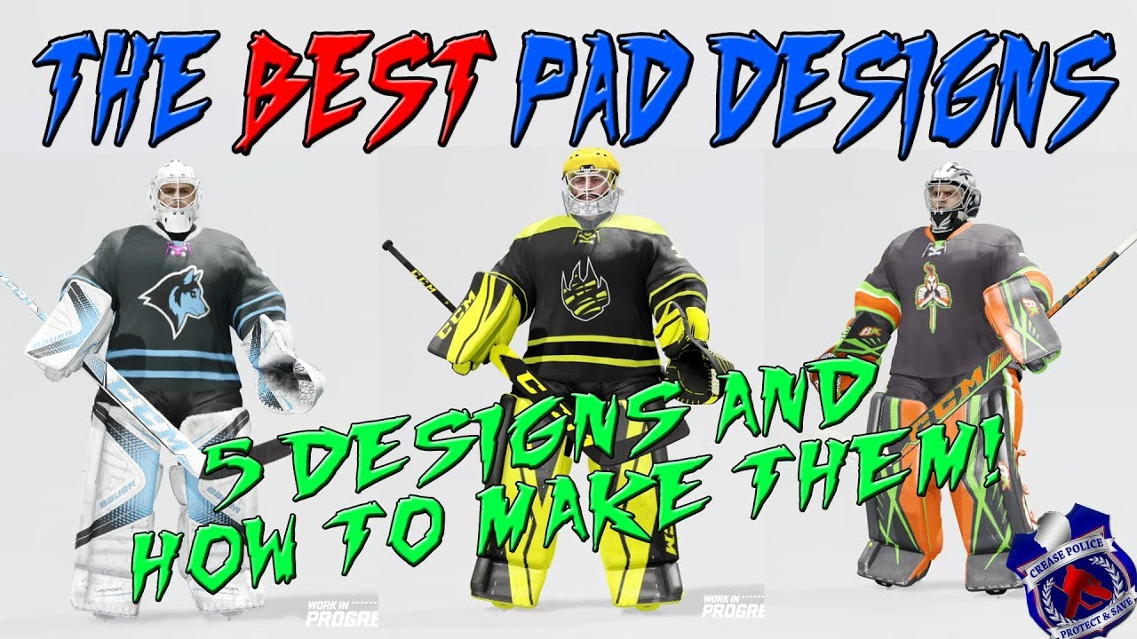 Nhl 18 The Best Goalie Pad Designs And How To Make Them Youtube
