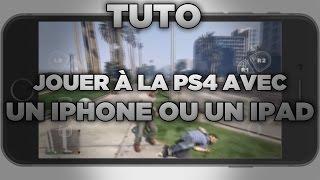 TUTO : JOUER À LA PS4 AVEC UN IPHONE OU UN IPAD !