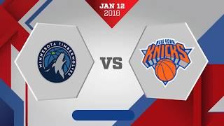 New York Knicks vs. Minnesota Timberwolves - January 12, 2018