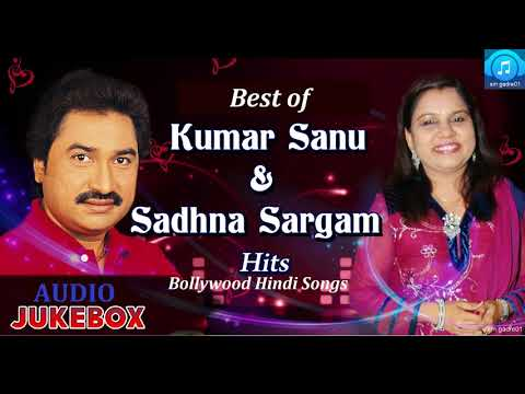 Best of Kumar Sanu & Sadhna Sargam...