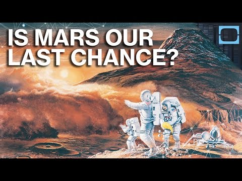 Why Mars Is Humanity's Only Hope For Survival