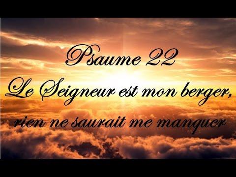 Psaume 22 - Le Seigneur Est Mon Berger, Rien Ne Saurait Me Manquer