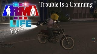 arma 3 life a3l trouble is a coming ep 8 part 1