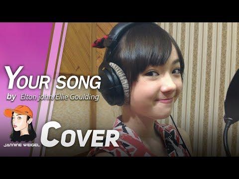 Your Song  Elton johnEllie Goulding   12 yo Jannine Weigel