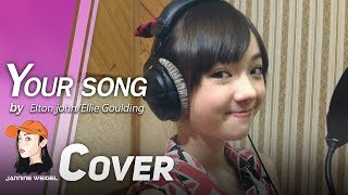 Your Song - Elton john/Ellie Goulding cover by 12 y/o Jannine Weigel