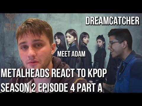 SEASON 2 | Metalheads React to Kpop | Episode 4 Part A (DREAMCATCHER)