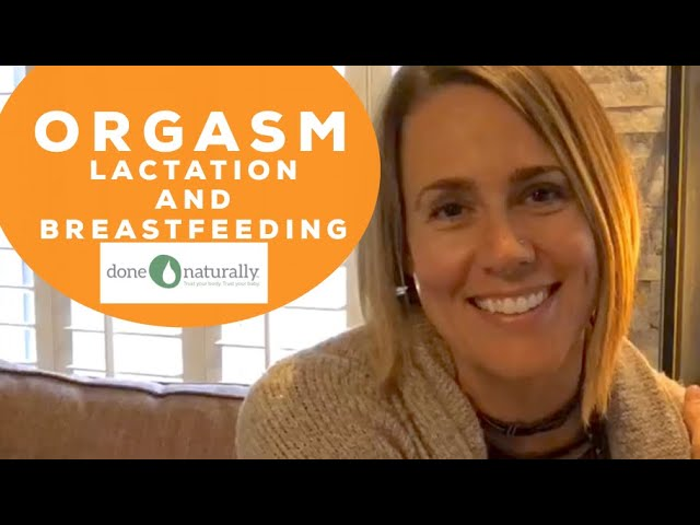 ORGASM and LACTATION!!!