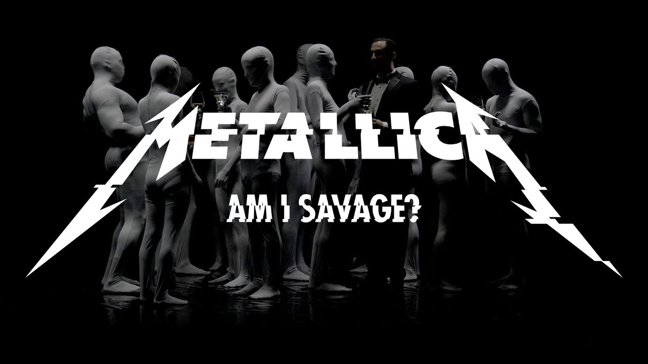 Metallica: Am I Savage? (Official Music Video) - YouTube