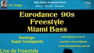 DJ Jorge    Domingo Super Contagiante   180721   Live de Freestyle   Live de Eurodance