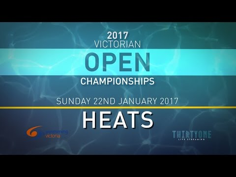 2017 Victorian Open Championships - Day 1 Heats