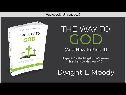 The Way To God | Dwight L. Moody | Free Audiobook