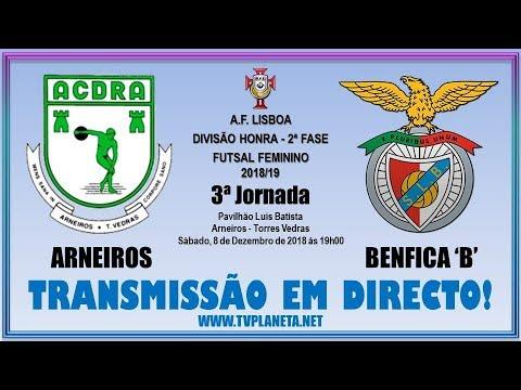 Transmissão Futsal Feminino: ARNEIROS x BENFICA 'B' - Divisão Honra AFL - 2018/19