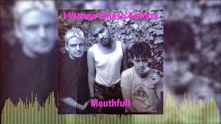 Mouthfull - I Wanna Smash Guitars