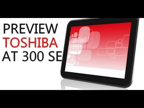 Preview de la Tablette Toshiba AT300SE