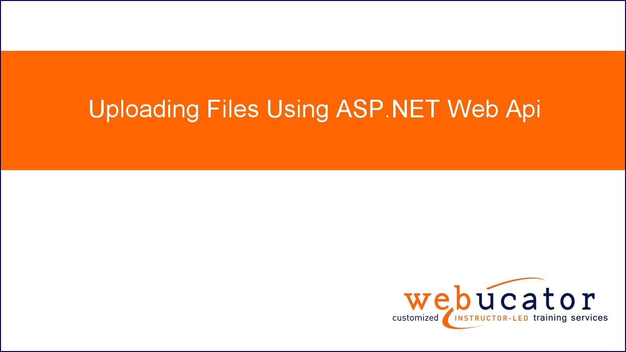 Uploading Files Using ASP NET Web Api