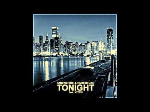 Farenthide & Hubertuse - Tonight! (ft Kitch) Club Mix