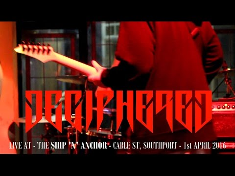 DECIPHERED - Live at - The Ship 'n' Anchor - Cable St, Southport - 1st April 2016