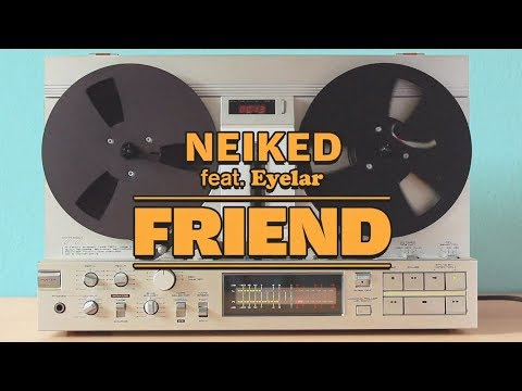 NEIKED - Friend - Demo Ft. Eyelar (Official Audio)