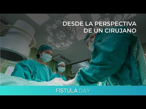 Fistula Day desde la perspectiva de un cirujano - Dr.  Juan Francisco García Morales