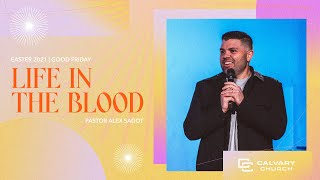 Life in The Blood | Good Friday 2021